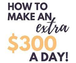 How to make 300$ daily